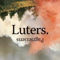 Luters. Pagrieziens, palēciens, paklupiens …